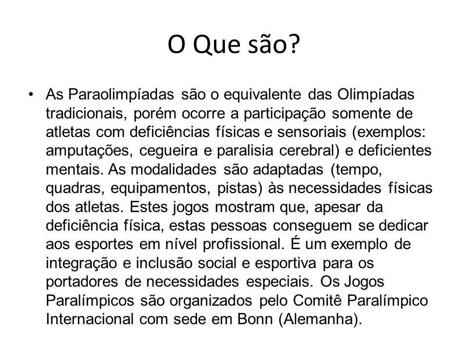 O Que são? As Paraolimpíadas são o equivalente das Olimpíadas tradicionais, porém ocorre a participação somente de atletas com deficiências físicas e