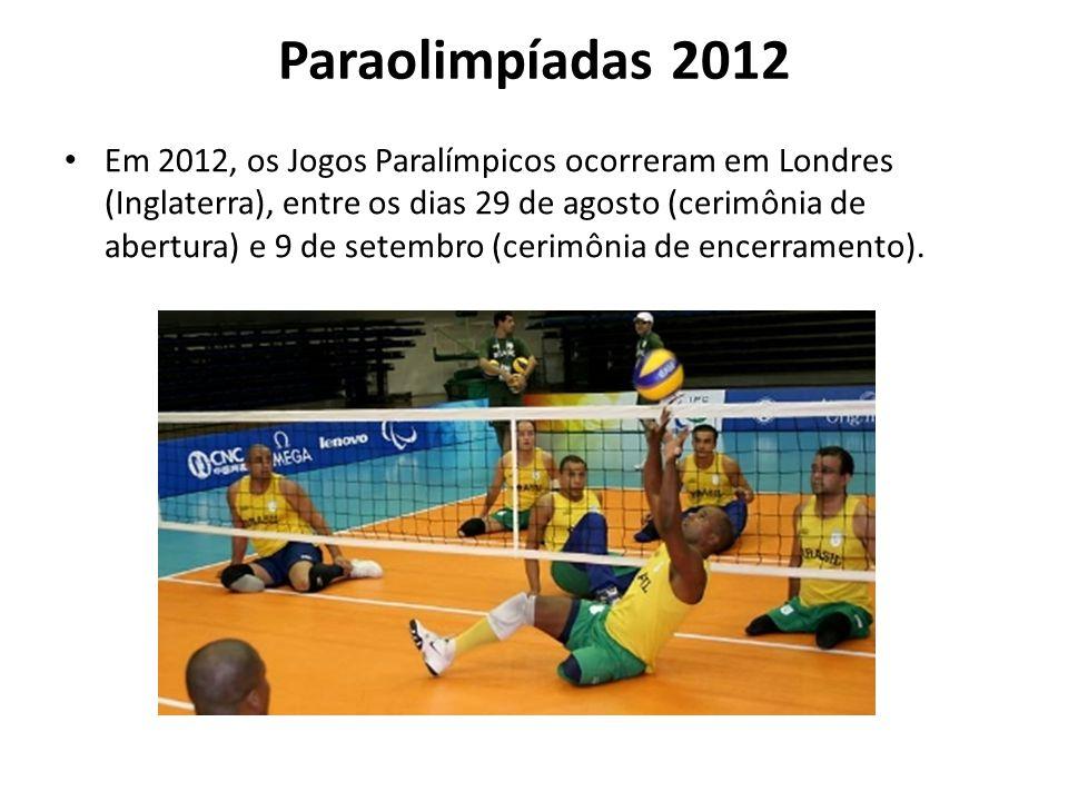 Paraolimpíadas 2012 Em 2012, os Jogos Paralímpicos ocorreram em Londres (Inglaterra), entre os dias 29 de agosto (cerimônia de abertura) e 9 de setemb