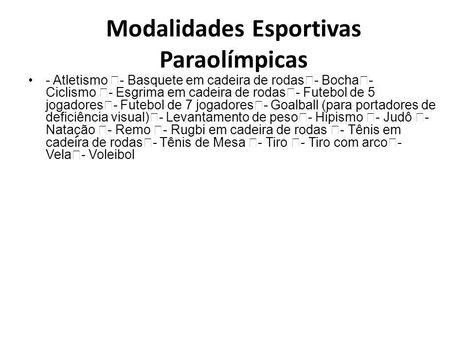 Modalidades Esportivas Paraolímpicas - Atletismo - Basquete em cadeira de rodas - Bocha - Ciclismo - Esgrima em cadeira de rodas - Futebol de 5 jogado