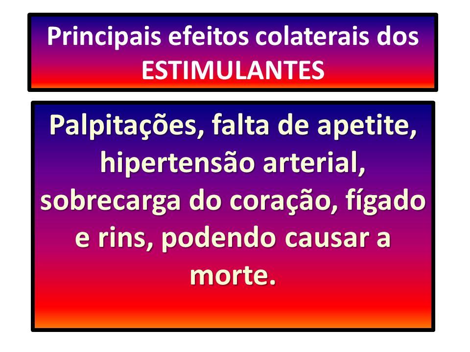 1 – Estimulantes - aumentam a estimulação do sistema cardíaco e do metabolismo Os estimulantes são substâncias que apresentam um efeito direto sobre o