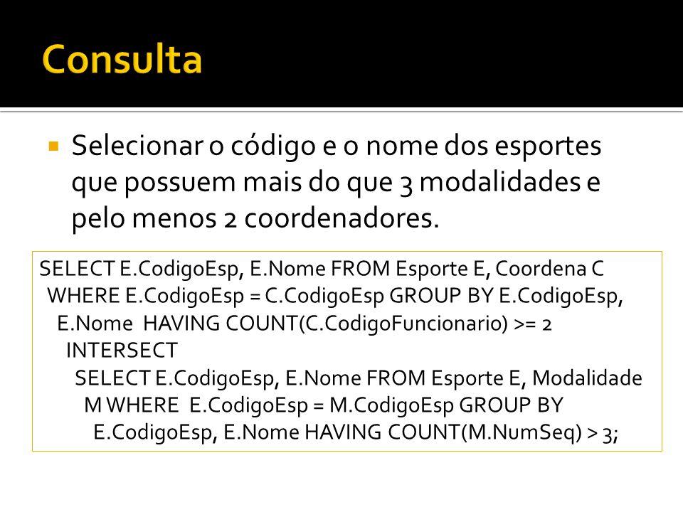 Selecionar o código e o nome dos esportes que possuem mais do que 3 modalidades e pelo menos 2 coordenadores.