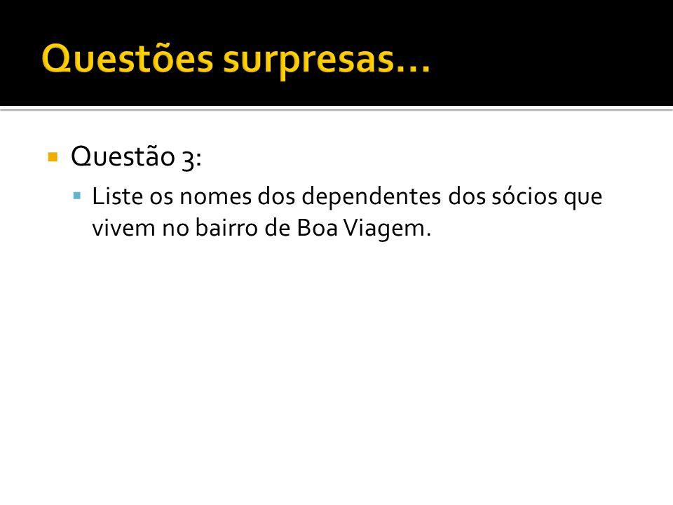 Questão 3: Liste os nomes dos dependentes dos sócios que vivem no bairro de Boa Viagem.