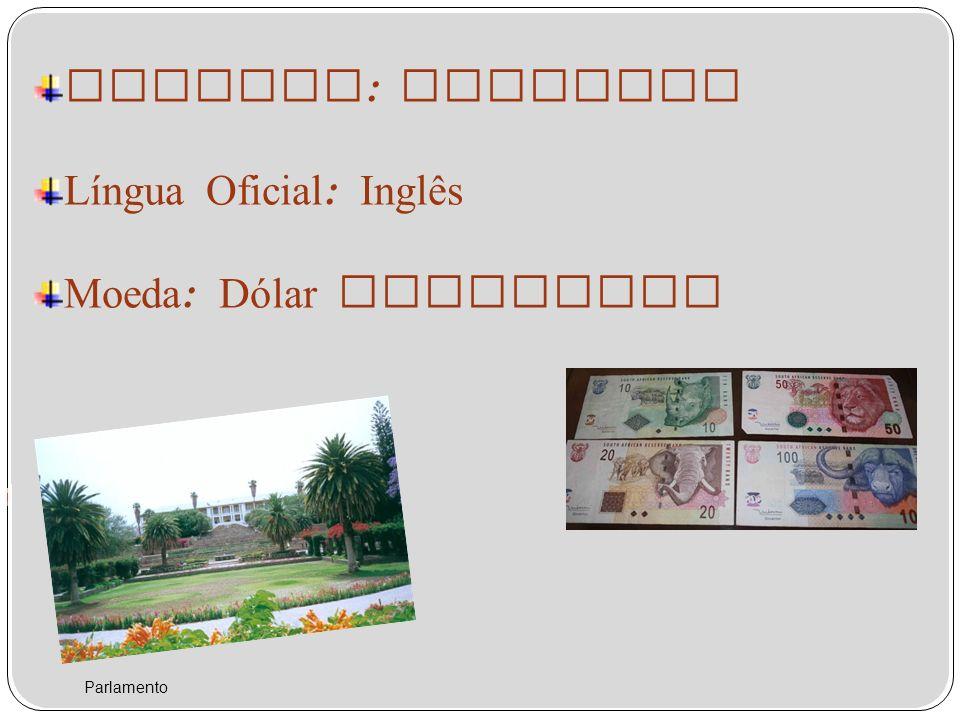 Capital : Windhoek Língua Oficial : Inglês Moeda : Dólar Namibiano Parlamento