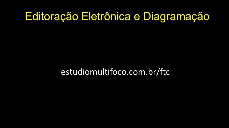 Editoração Eletrônica e Diagramação estudiomultifoco.com.br/ftc