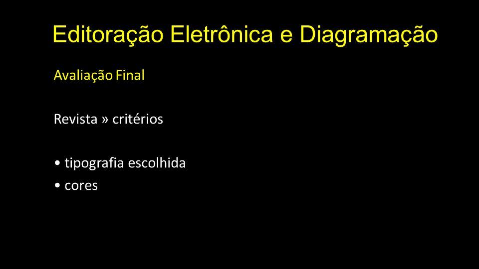 Editoração Eletrônica e Diagramação Avaliação Final Revista » critérios tipografia escolhida cores