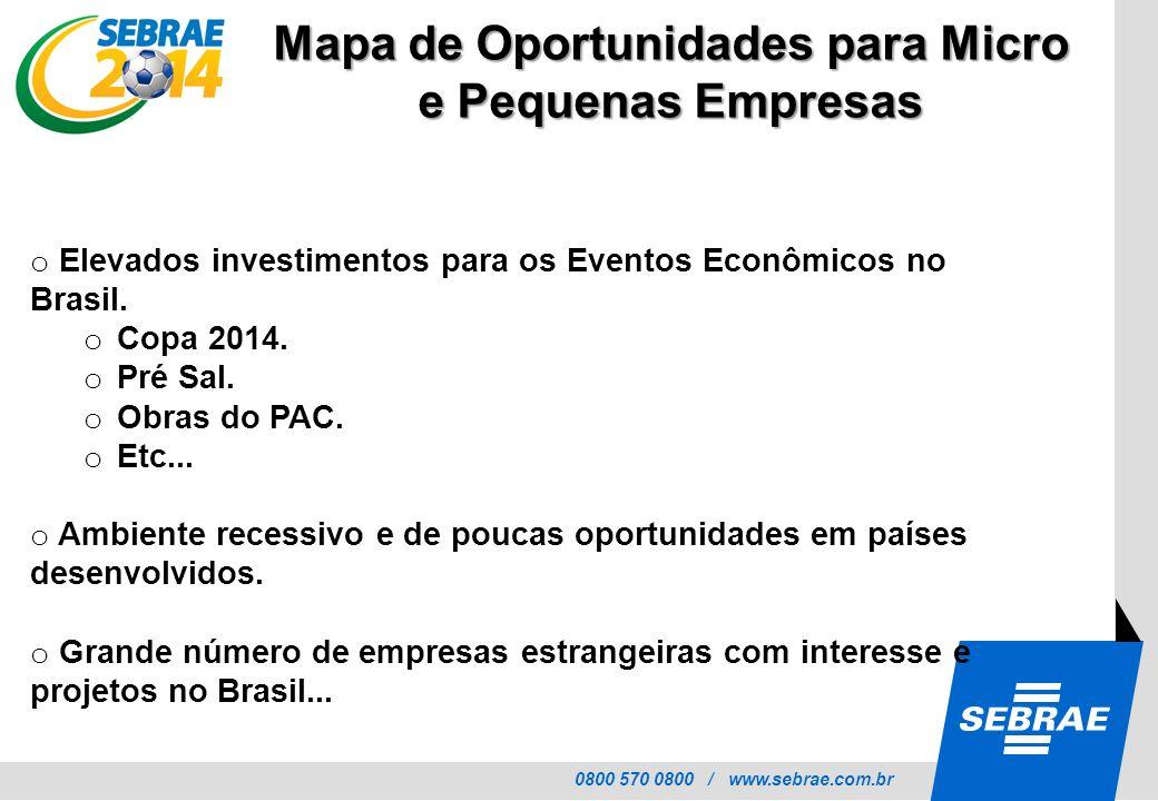 0800 570 0800 / www.sebrae.com.br Mapa de Oportunidades para Micro e Pequenas Empresas o Ambiente pode se tornar hiper competitivo.