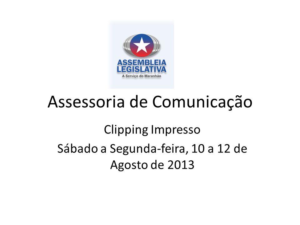 Assessoria de Comunicação Clipping Impresso Sábado a Segunda-feira, 10 a 12 de Agosto de 2013
