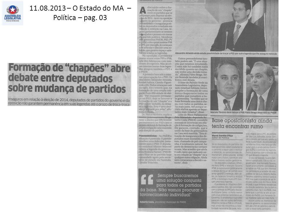 11.08.2013 – O Estado do MA – Política – pag. 03