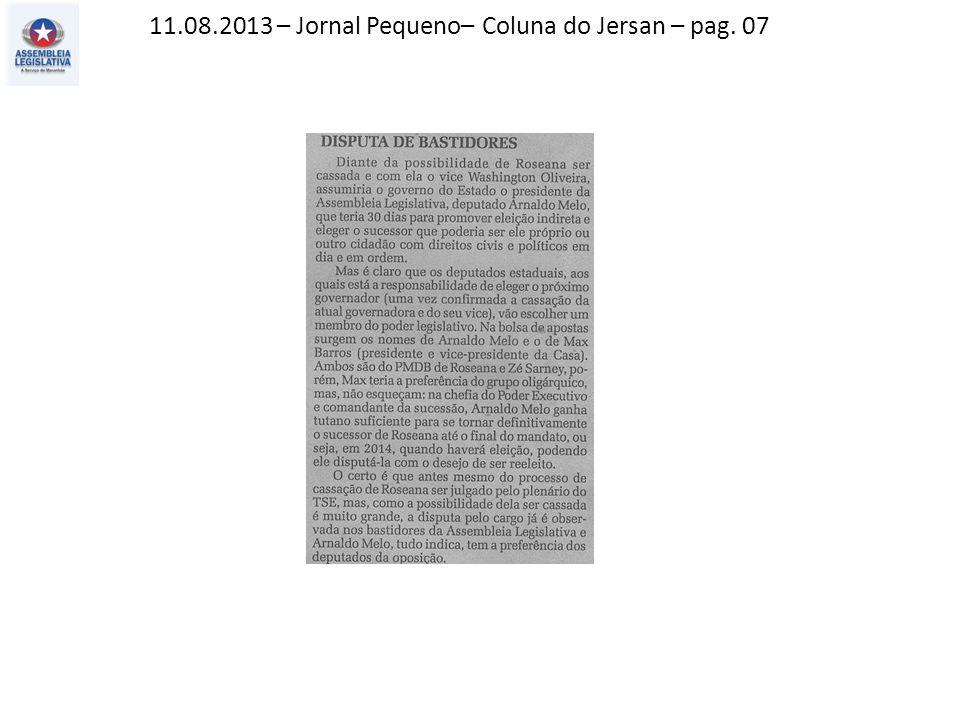 11.08.2013 – Jornal Pequeno– Coluna do Jersan – pag. 07