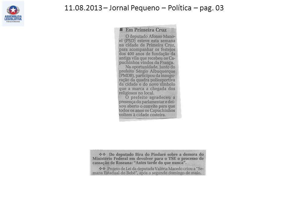 11.08.2013 – Jornal Pequeno – Política – pag. 03