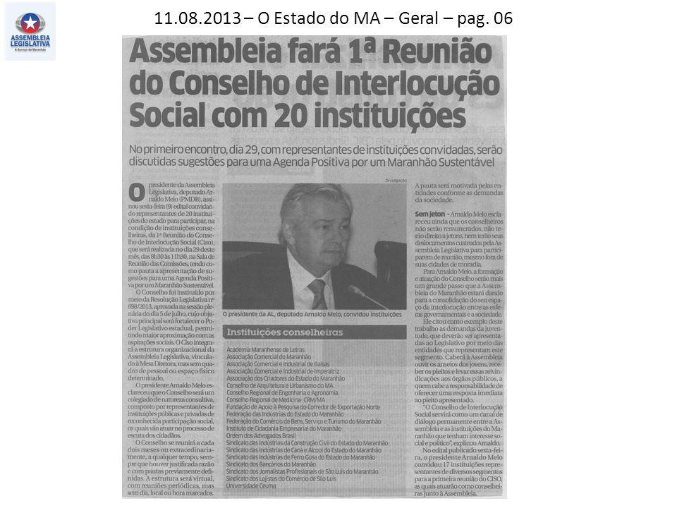 11.08.2013 – O Estado do MA – Geral – pag. 06