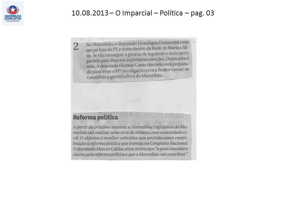 10.08.2013 – O Imparcial – Política – pag. 03