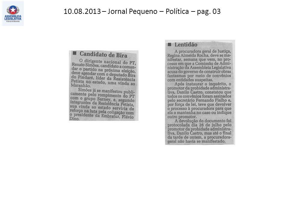 10.08.2013 – Jornal Pequeno – Política – pag. 03