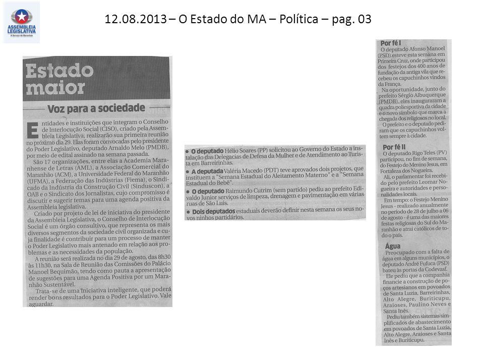 12.08.2013 – O Estado do MA – Política – pag. 03