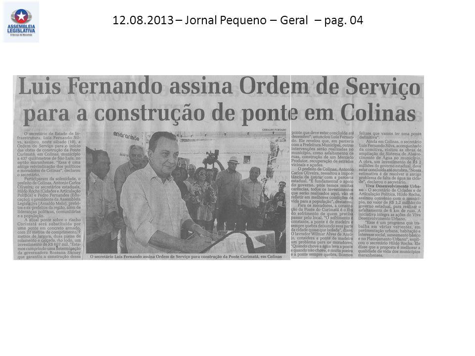 12.08.2013 – Jornal Pequeno – Geral – pag. 04