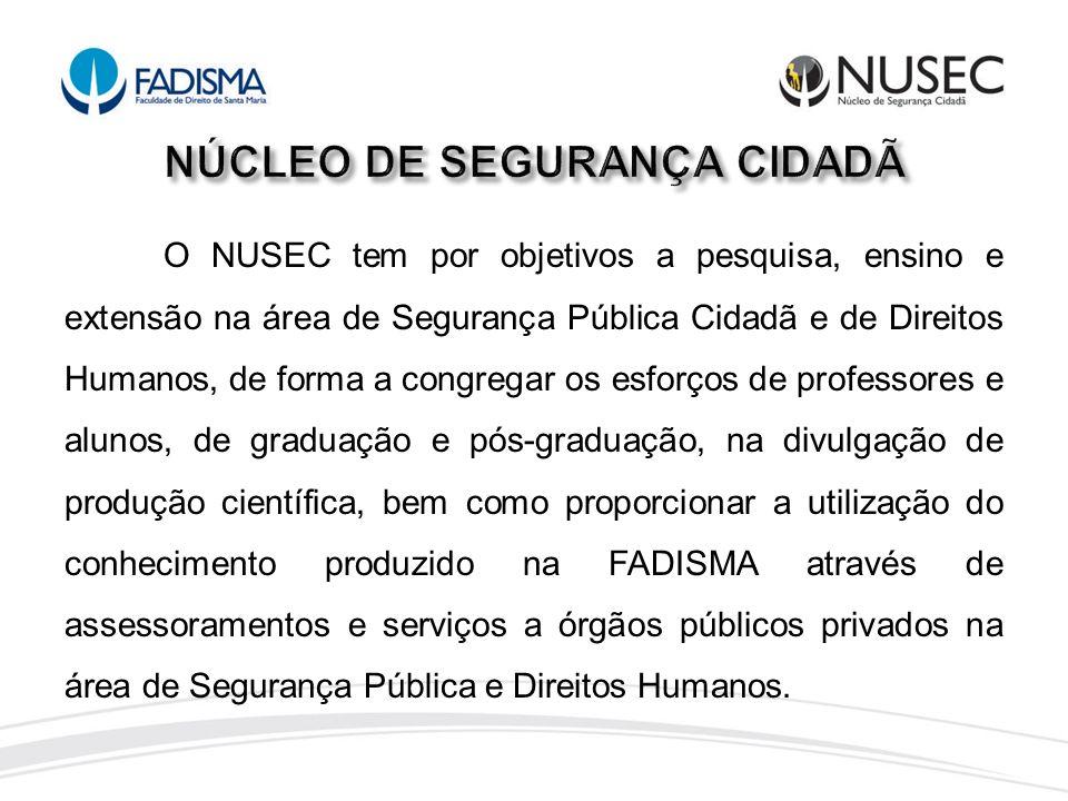 O NUSEC tem por objetivos a pesquisa, ensino e extensão na área de Segurança Pública Cidadã e de Direitos Humanos, de forma a congregar os esforços de