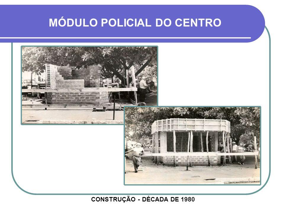 DELEGACIA DE POLÍCIA DÉCADA DE 1990 HOJE