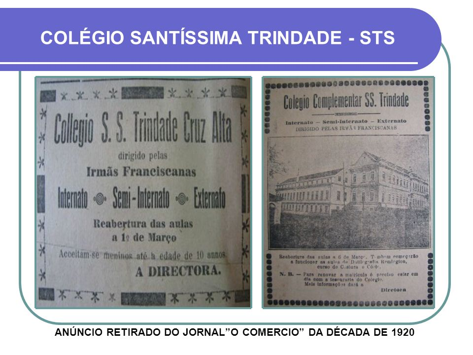 ANÚNCIO RETIRADO DO JORNALO COMERCIO DA DÉCADA DE 1920 COLÉGIO SANTÍSSIMA TRINDADE - STS