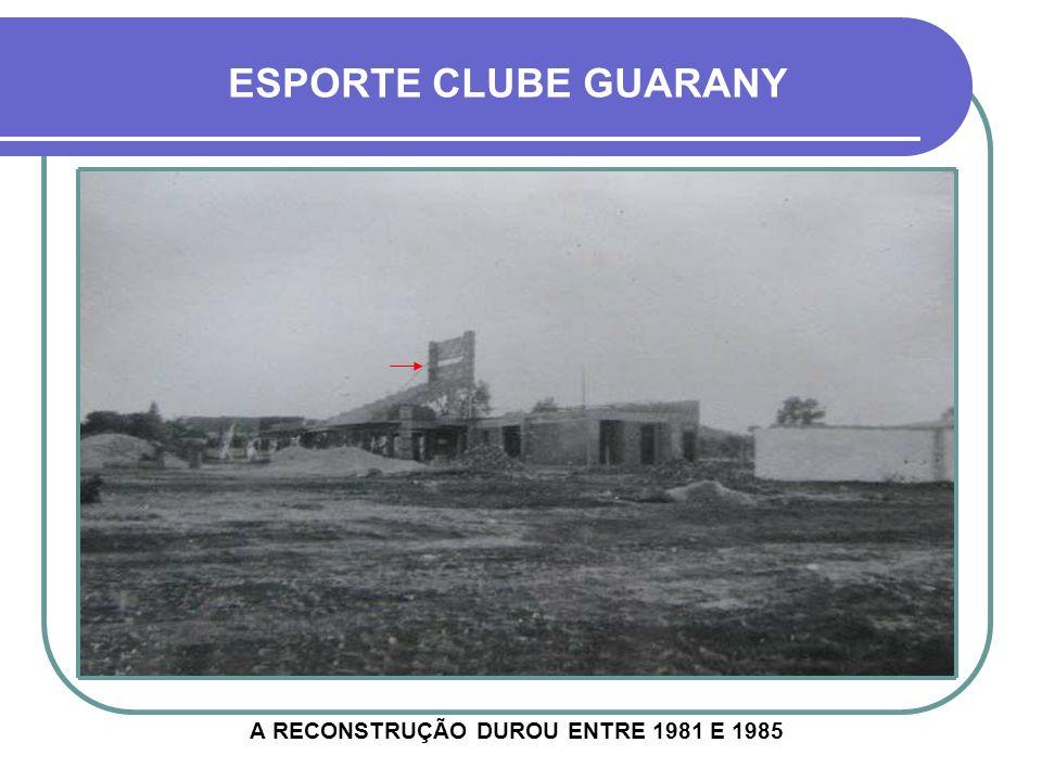 ESPORTE CLUBE GUARANY COM A UNIÃO E A AJUDA DA COMUNIDADE, O ESTÁDIO COMEÇA A SER RECONSTRUÍDO NO ANO DE 1981