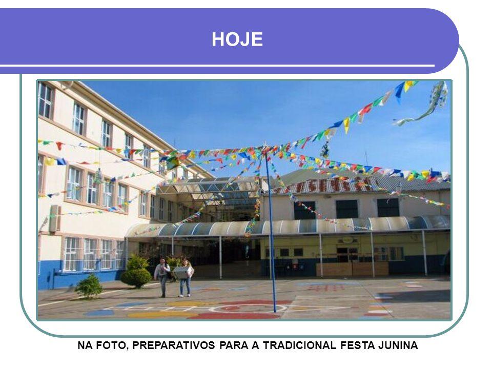 NA FOTO, PREPARATIVOS PARA A TRADICIONAL FESTA JUNINA HOJE