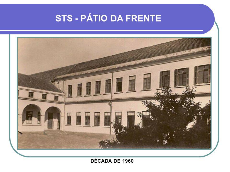 DÉCADA DE 1960 STS - PÁTIO DA FRENTE