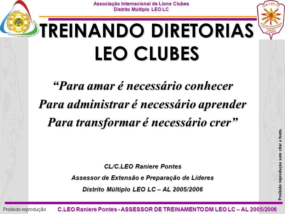 21 Proibido reprodução Associação Internacional de Lions Clubes Distrito Múltiplo LEO LC Proibido reprodução sem citar a fonte.