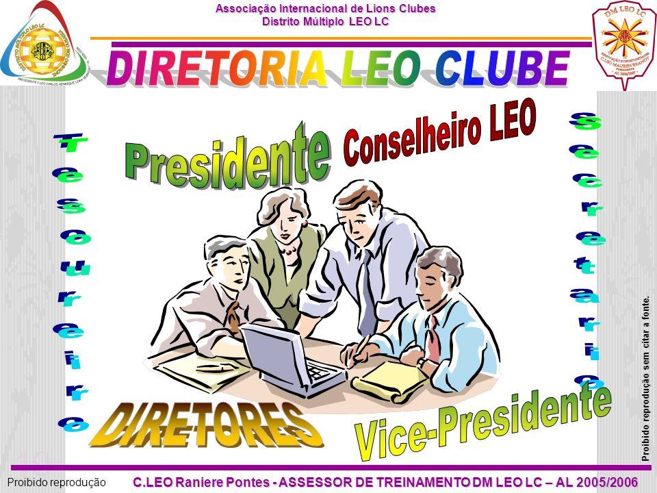 18 Proibido reprodução Associação Internacional de Lions Clubes Distrito Múltiplo LEO LC Proibido reprodução sem citar a fonte. C.LEO Raniere Pontes -