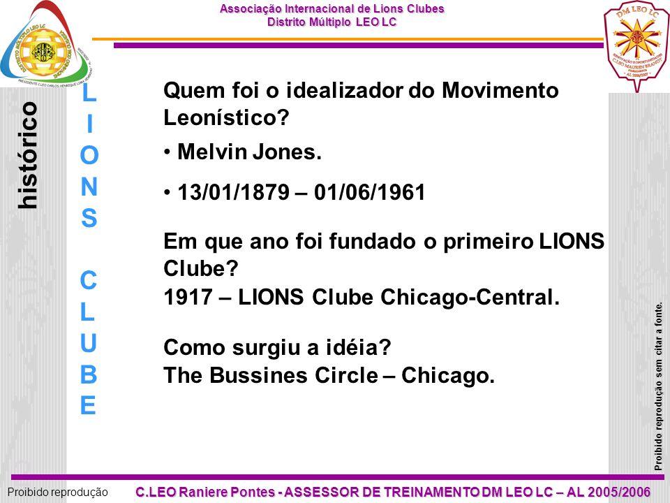 22 Proibido reprodução Associação Internacional de Lions Clubes Distrito Múltiplo LEO LC Proibido reprodução sem citar a fonte.