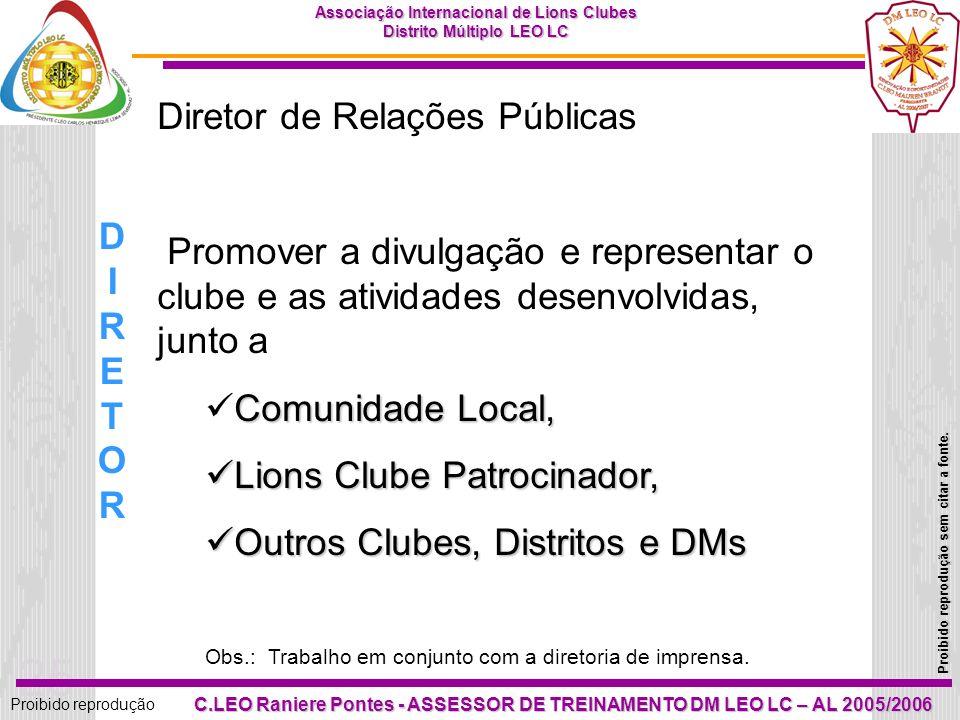 24 Proibido reprodução Associação Internacional de Lions Clubes Distrito Múltiplo LEO LC Proibido reprodução sem citar a fonte. C.LEO Raniere Pontes -