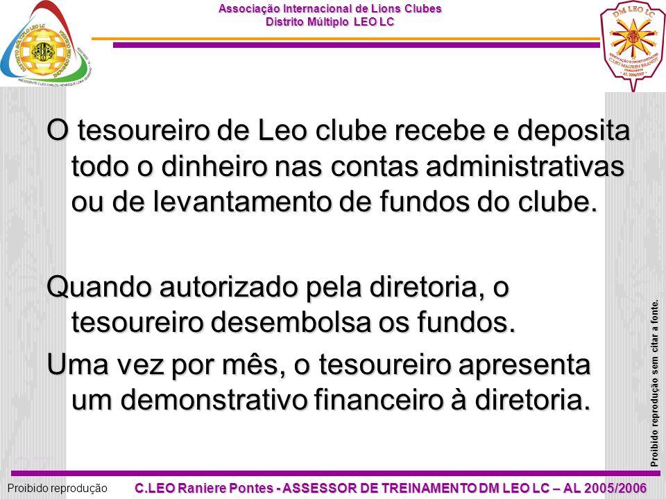 26 Proibido reprodução Associação Internacional de Lions Clubes Distrito Múltiplo LEO LC Proibido reprodução sem citar a fonte. C.LEO Raniere Pontes -