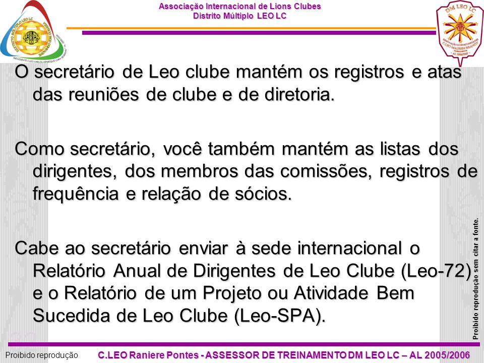 31 Proibido reprodução Associação Internacional de Lions Clubes Distrito Múltiplo LEO LC Proibido reprodução sem citar a fonte. C.LEO Raniere Pontes -