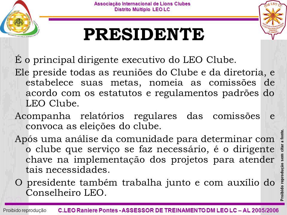 38 Proibido reprodução Associação Internacional de Lions Clubes Distrito Múltiplo LEO LC Proibido reprodução sem citar a fonte. C.LEO Raniere Pontes -