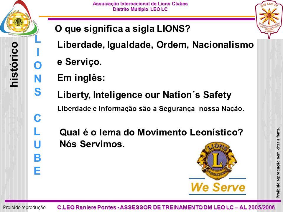34 Proibido reprodução Associação Internacional de Lions Clubes Distrito Múltiplo LEO LC Proibido reprodução sem citar a fonte.