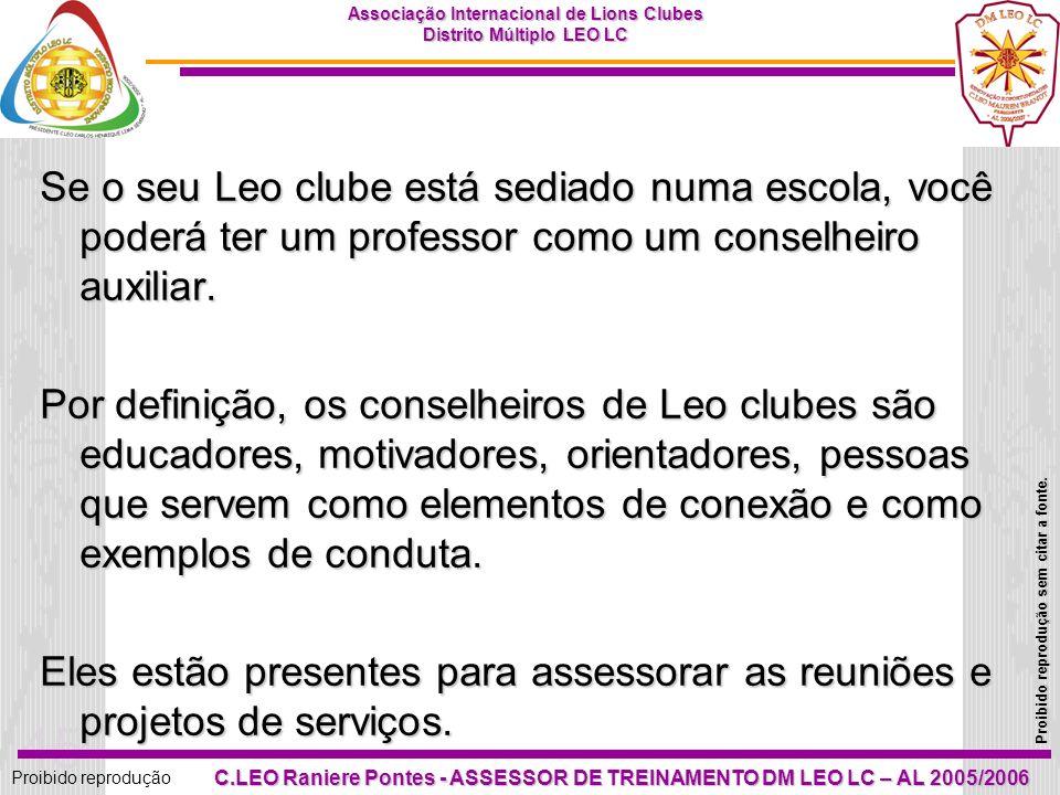 44 Proibido reprodução Associação Internacional de Lions Clubes Distrito Múltiplo LEO LC Proibido reprodução sem citar a fonte. C.LEO Raniere Pontes -