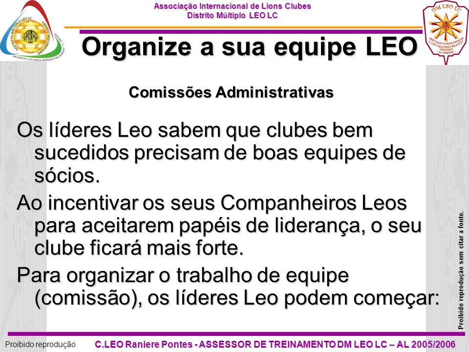 45 Proibido reprodução Associação Internacional de Lions Clubes Distrito Múltiplo LEO LC Proibido reprodução sem citar a fonte. C.LEO Raniere Pontes -