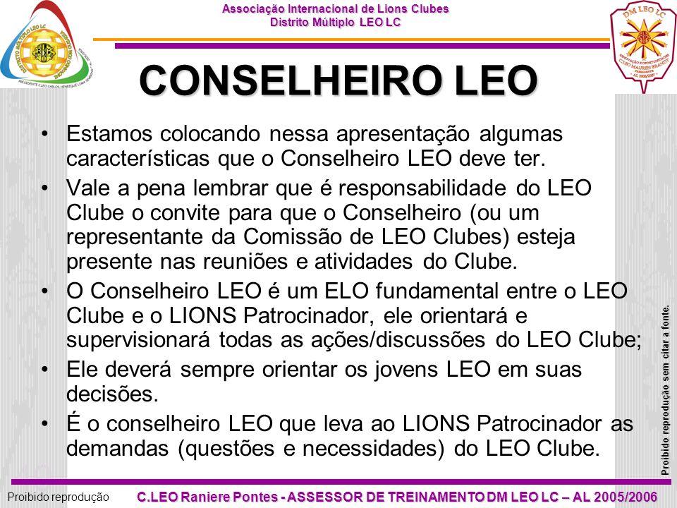 48 Proibido reprodução Associação Internacional de Lions Clubes Distrito Múltiplo LEO LC Proibido reprodução sem citar a fonte. C.LEO Raniere Pontes -