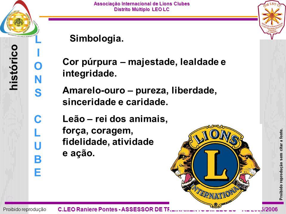 6 Proibido reprodução Associação Internacional de Lions Clubes Distrito Múltiplo LEO LC Proibido reprodução sem citar a fonte.