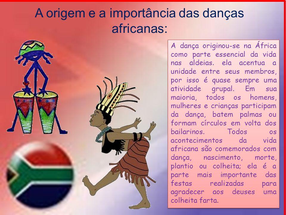 A origem e a importância das danças africanas: A dança originou-se na África como parte essencial da vida nas aldeias. ela acentua a unidade entre seu