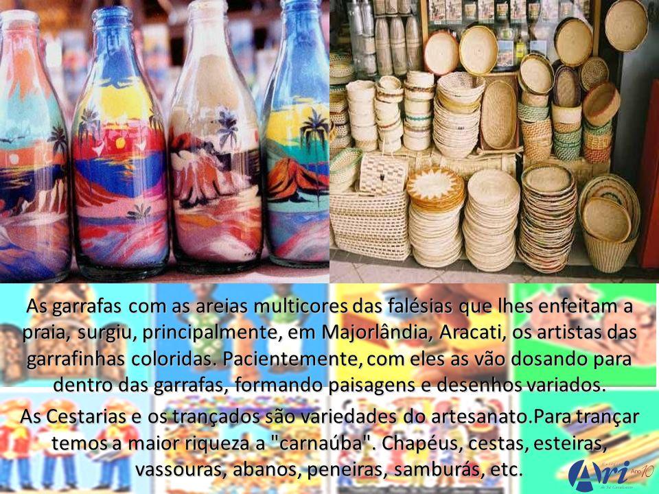 As garrafas com as areias multicores das falésias que lhes enfeitam a praia, surgiu, principalmente, em Majorlândia, Aracati, os artistas das garrafin