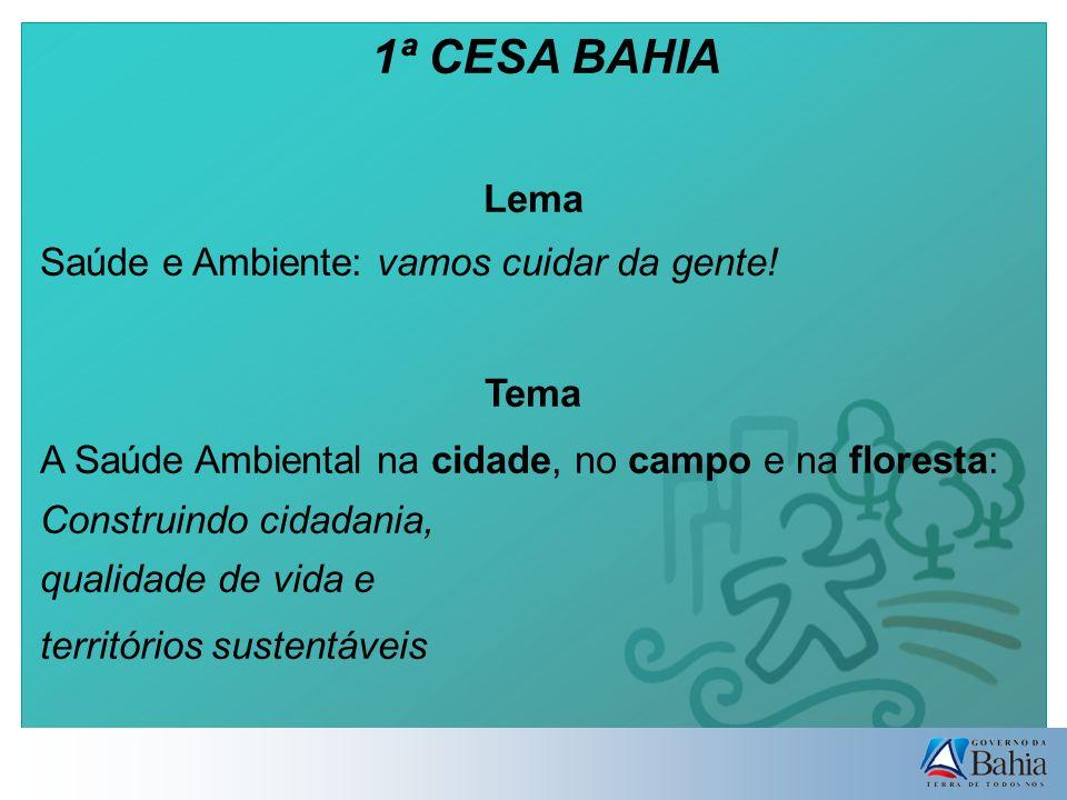 1ª CESA BAHIA Lema Saúde e Ambiente: vamos cuidar da gente.