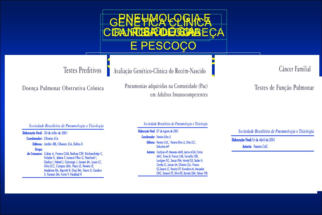 CANCEROLOGIACIRURGIA DE CABEÇA E PESCOÇO 3 DIRETRIZES POR SOCIEDADE GENÉTICA CLÍNICAPNEUMOLOGIA E TISIOLOGIA