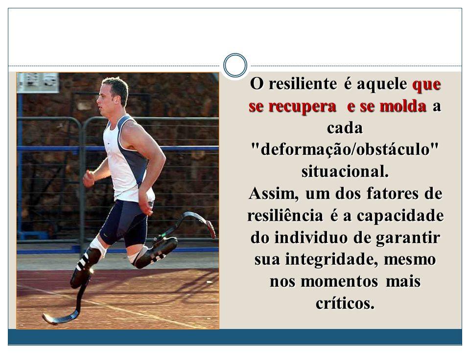 Representa a resistência do individuo face às adversidades, não somente guiada por uma resistência física, mas pela visão positiva de reconstruir sua