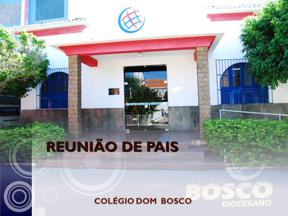 COLÉGIO DOM BOSCO REUNIÃO DE PAIS