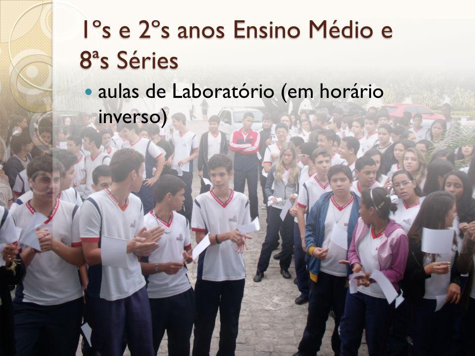 1ºs e 2ºs anos Ensino Médio e 8ªs Séries aulas de Laboratório (em horário inverso)