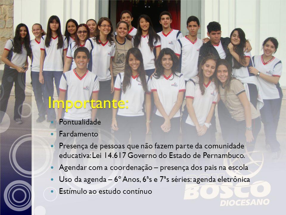 Importante: Pontualidade Fardamento Presença de pessoas que não fazem parte da comunidade educativa: Lei 14.617 Governo do Estado de Pernambuco. Agend