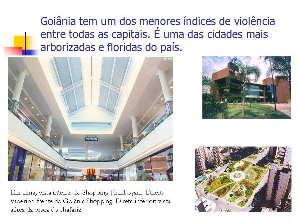 Goiânia tem um dos menores índices de violência entre todas as capitais. É uma das cidades mais arborizadas e floridas do país.