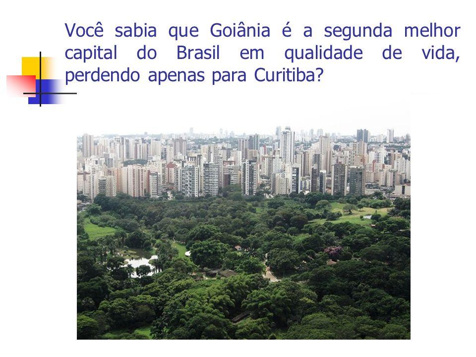 Você sabia que Goiânia é a segunda melhor capital do Brasil em qualidade de vida, perdendo apenas para Curitiba?