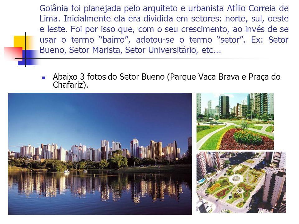 Goiânia foi planejada pelo arquiteto e urbanista Atílio Correia de Lima. Inicialmente ela era dividida em setores: norte, sul, oeste e leste. Foi por