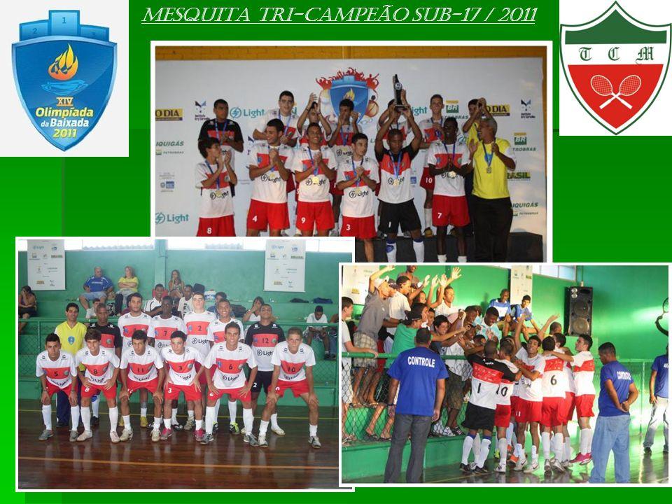 Mesquita TRI-campeão sub-17 / 2011