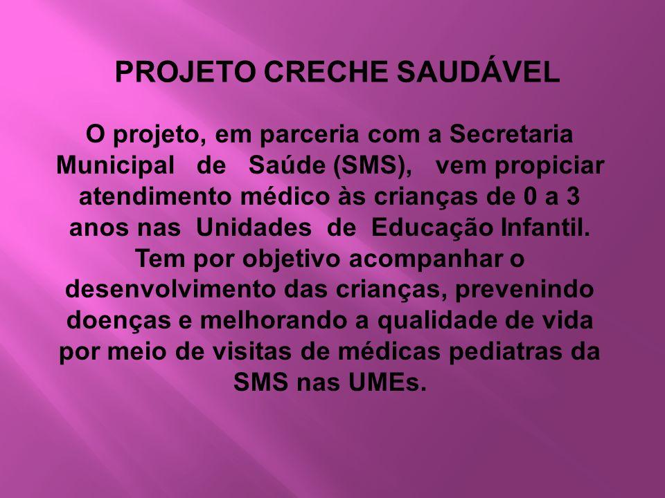 O projeto, em parceria com a Secretaria Municipal de Saúde (SMS), vem propiciar atendimento médico às crianças de 0 a 3 anos nas Unidades de Educação